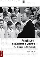 Franz Herzog - ein Kruzianer in Göttingen - Cho...