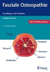 Fasziale Osteopathie - Grundlagen und Techniken