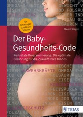Der Baby-Gesundheits-Code - Perinatale Programm...