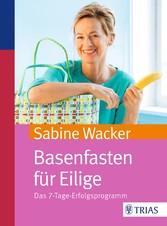 Basenfasten für Eilige - Das 7-Tage-Erfolgsprog...