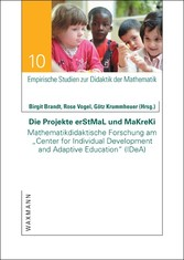 "Die Projekte erStMaL und MaKreKi. Mathematikdidaktische Forschung am ""Center for Individual Development and Adaptive Education"" (IDeA)"
