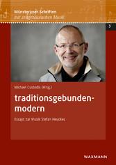 traditionsgebunden-modern - Essays zur Musik St...