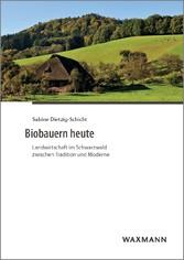 Biobauern heute - Landwirtschaft im Schwarzwald...