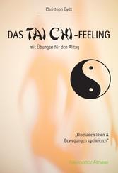 Das Tai Chi-Feeling - mit Übungen für den Alltag
