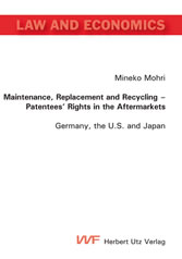 Maintenance, Replacement and Recycling – Patentees' Rights in the Aftermarkets - Germany, the U.S. and Japan