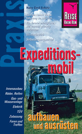 Reise Know-How Praxis: Expeditionsmobil aufbaue...