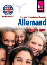 Reise Know-How Kauderwelsch Allemand - mot à mot (Deutsch als Fremdsprache, französische Ausgabe): Kauderwelsch-Sprachführer Band 121
