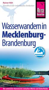 Reise Know-How Mecklenburg / Brandenburg: Wasserwandern Die 20 schönsten Kanutouren zwischen Müritz und Schorfheide: Reiseführer für individuelles Entdecken