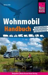 Reise Know-How Wohnmobil-Handbuch: Anschaffung,...