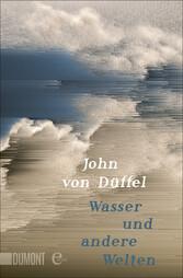Wasser und andere Welten - Geschichten vom Schw...