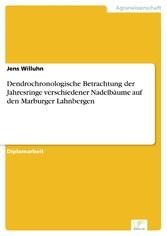 Dendrochronologische Betrachtung der Jahresringe verschiedener Nadelbäume auf den Marburger Lahnbergen