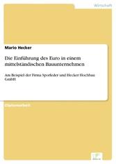Die Einführung des Euro in einem mittelständischen Bauunternehmen - Am Beispiel der Firma Sporleder und Hecker Hochbau GmbH