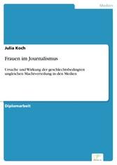 Frauen im Journalismus - Ursache und Wirkung de...