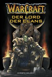 World of Warcraft: Der Lord der Clans - Roman z...