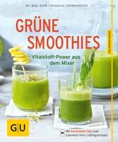 Grüne Smoothies - noch mehr leckere Smoothies! - Vitalstoff-Power aus dem Mixer