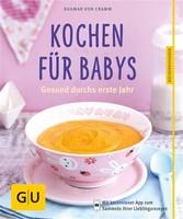 Kochen für Babys - Gesund durchs erste Jahr