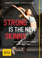 Strong is the new skinny - Das Programm für meh...