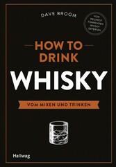 How to Drink Whisky - Vom Mixen und Trinken