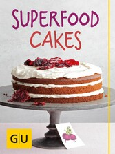 Superfood Cakes - Die 30 besten Kuchen-Rezepte ...