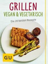 Grillen vegan und vegetarisch - Die besten Gril...