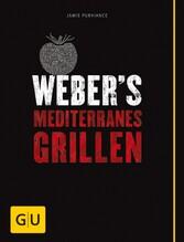 Webers Mediterranes Grillen