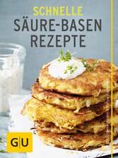 Schnelle Säure-Basen-Rezepte - Einfache basisch...