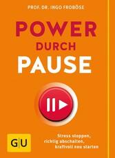Power durch Pause - Richtig abschalten, Stress ...