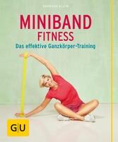 Miniband-Fitness - Das effektive Ganzkörper-Tra...