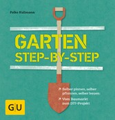 Garten step-by-step - selber planen, selber pfl...