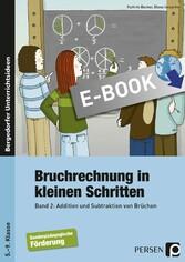 Bruchrechnung in kleinen Schritten 2 - Addition und Subtraktion von Brüchen (5. bis 9. Klasse)