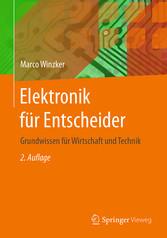 Elektronik für Entscheider - Grundwissen für Wi...