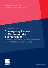 Contingency Factors of Marketing-Mix Standardization - German Consumer Goods Companies in Central and Eastern Europe