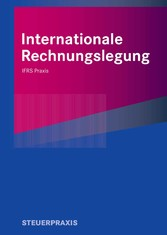 Internationale Rechnungslegung - IFRS Praxis