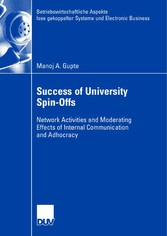 Success of University Spin-Offs - Network Activities and Moderating Effects of Internal Communication and Adhocracy