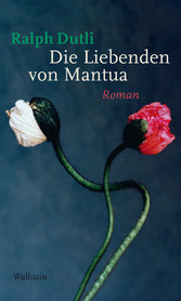 Die Liebenden von Mantua - Roman