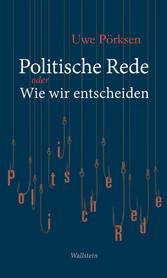Politische Rede - oder Wie wir entscheiden