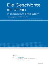 Die Geschichte ist offen - In memoriam Fritz Stern