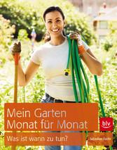 Mein Garten - Monat für Monat - Was ist wann zu...
