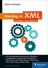 Einstieg in XML - Grundlagen, Praxis, Referenz