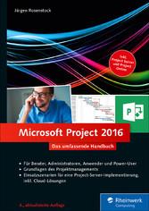 Microsoft Project 2016 - Das umfassende Handbuch