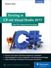 Einstieg in C# mit Visual Studio 2017 - Ideal f...