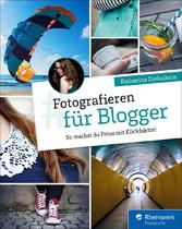 Fotografieren für Blogger - So machst du Fotos ...