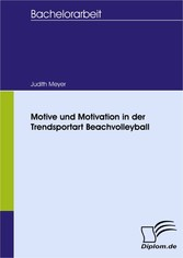 Motive und Motivation in der Trendsportart Beachvolleyball
