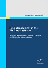 Risk Management in the Air Cargo Industry - Revenue Management, Capacity Options and Financial Intermediation
