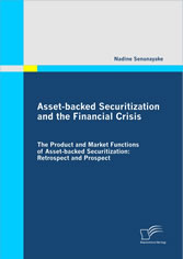 Asset-backed Securitization and the Financial Crisis - The Product and Market Functions of Asset-backed Securitization - Retrospect and Prospect