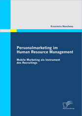 Personalmarketing im Human Resource Management - Mobile Marketing als Instrument des Recruitings
