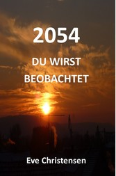 2054 - Du Wirst Beobachtet - Science Fiction
