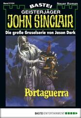 John Sinclair - Folge 0104 - Portaguerra