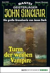 John Sinclair - Folge 0280 - Turm der weißen Vampire