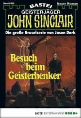 John Sinclair - Folge 0332 - Besuch beim Geisterhenker